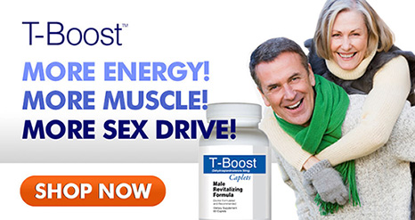 T-Boost: More Energy! More Muscle! More Sex Drive! ORDER NOW