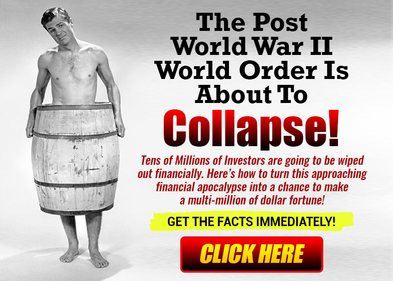 [Strategic Investment: The Post WWII World Order is About to Collapse]